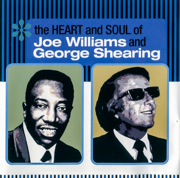 George Shearing The Heart and Soul of Joe Williams and George Shearing cover art