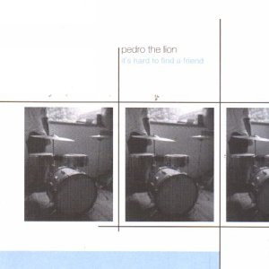 Pedro the Lion It's Hard to Find a Friend cover art