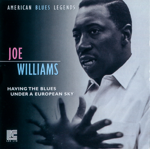 Joe Williams Having the Blues Under a European Sky cover art
