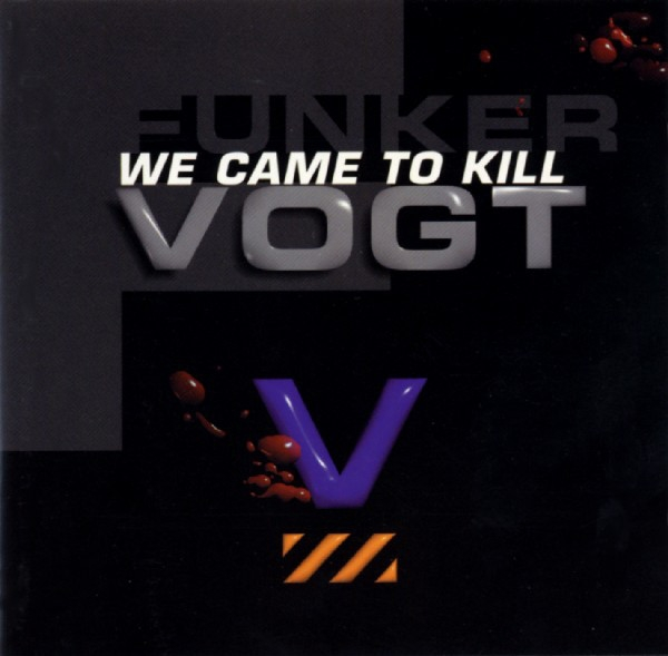 Funker Vogt We Came to Kill Cover Art