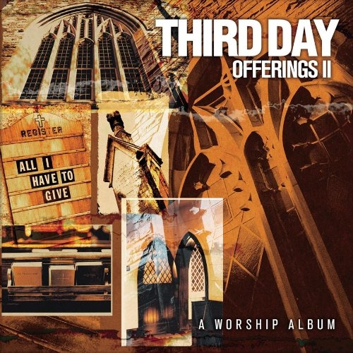 Third Day Offerings II: All I Have to Give Cover Art