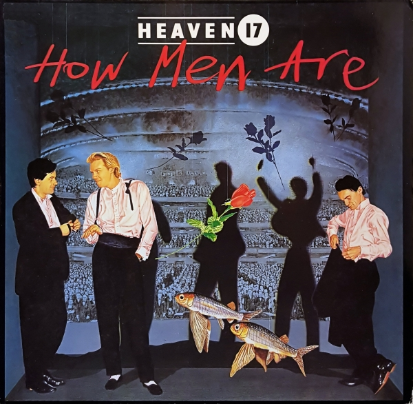 Heaven 17 How Men Are Cover Art