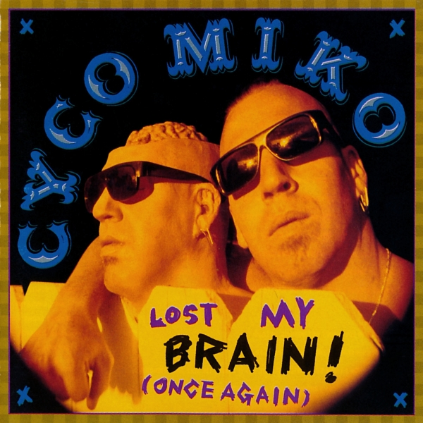 Cyco Miko Lost My Brain! (Once Again) Cover Art
