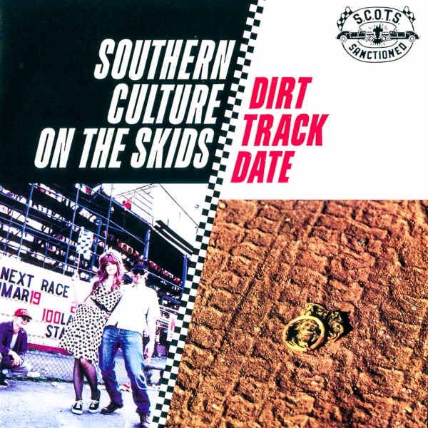 Southern Culture on the Skids Dirt Track Date cover art