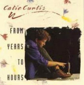 Catie Curtis From Years to Hours cover art