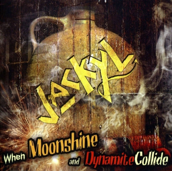 Jackyl When Moonshine and Dynamite Collide cover art
