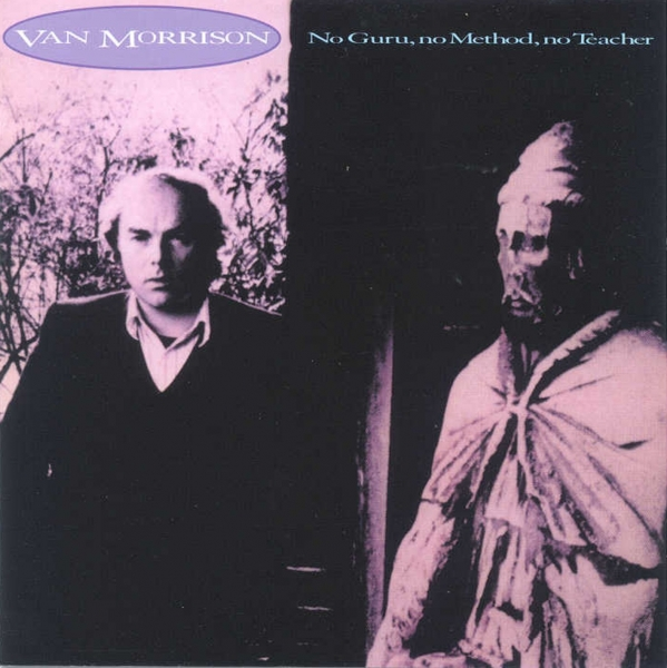 Van Morrison No Guru, No Method, No Teacher cover art