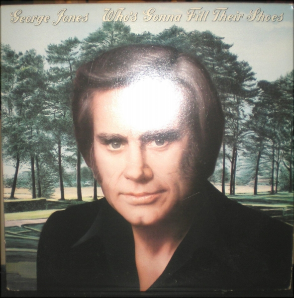 George Jones Who's Gonna Fill Their Shoes cover art