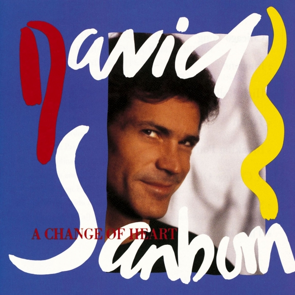 David Sanborn A Change of Heart Cover Art