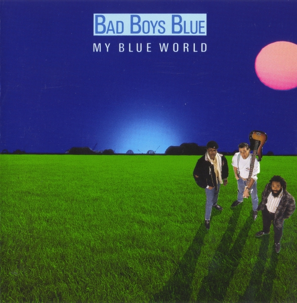 Bad Boys Blue My Blue World cover art