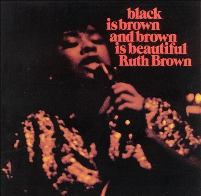 Ruth Brown Black Is Brown and Brown Is Beautiful cover art