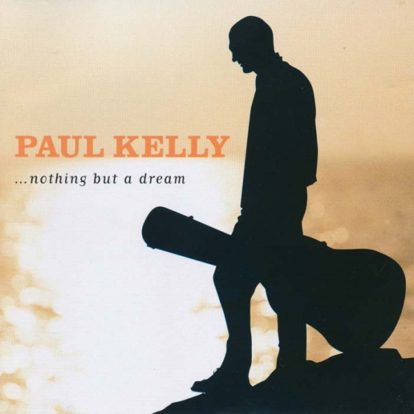 Paul Kelly ... Nothing but a Dream cover art