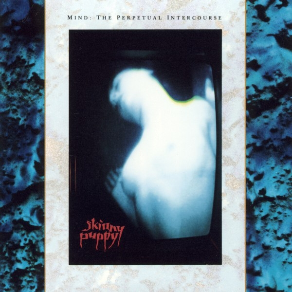 Skinny Puppy Mind: The Perpetual Intercourse Cover Art