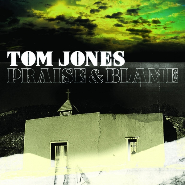 Tom Jones Praise & Blame cover art