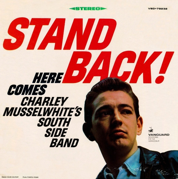 Charlie Musselwhite Stand Back! Here Comes Charley Musselwhite's Southside Band cover art