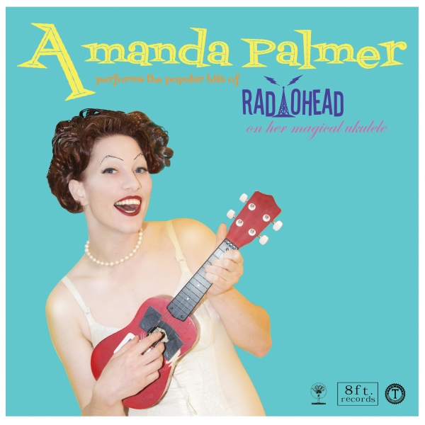 Amanda Palmer Amanda Palmer Performs the Popular Hits of Radiohead on Her Magical Ukulele cover art