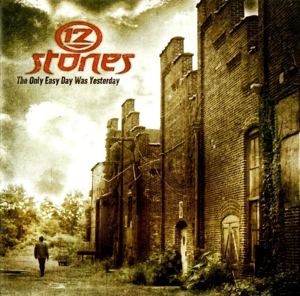 12 Stones The Only Easy Day Was Yesterday cover art
