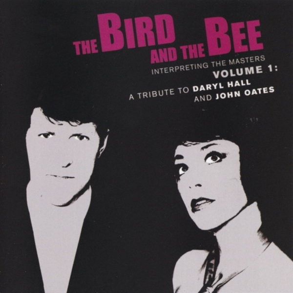 The Bird and the Bee Interpreting the Masters, Volume 1: A Tribute to Daryl Hall and John Oates Cover Art