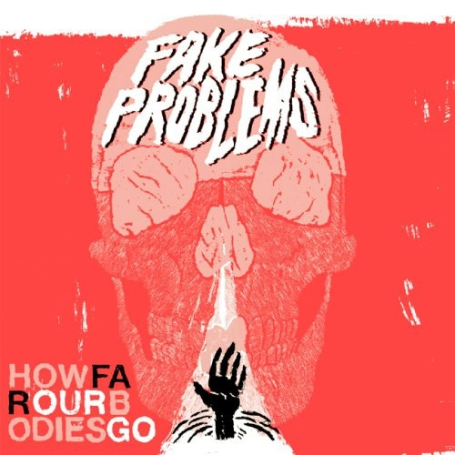 Fake Problems How Far Our Bodies Go cover art