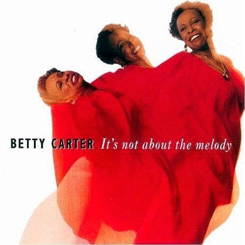 Betty Carter It's Not About the Melody cover art