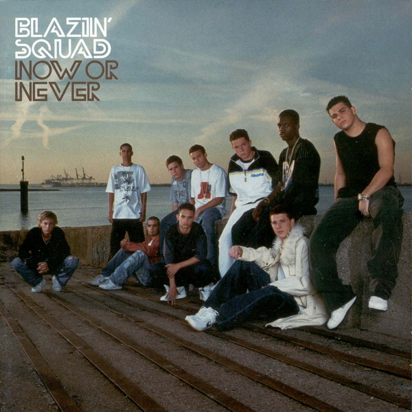 Blazin' Squad Now or Never cover art