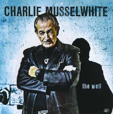 Charlie Musselwhite The Well cover art
