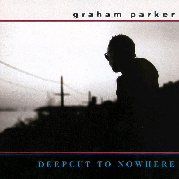 Graham Parker Deepcut to Nowhere Cover Art