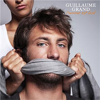 Guillaume Grand L'amour est laid cover art