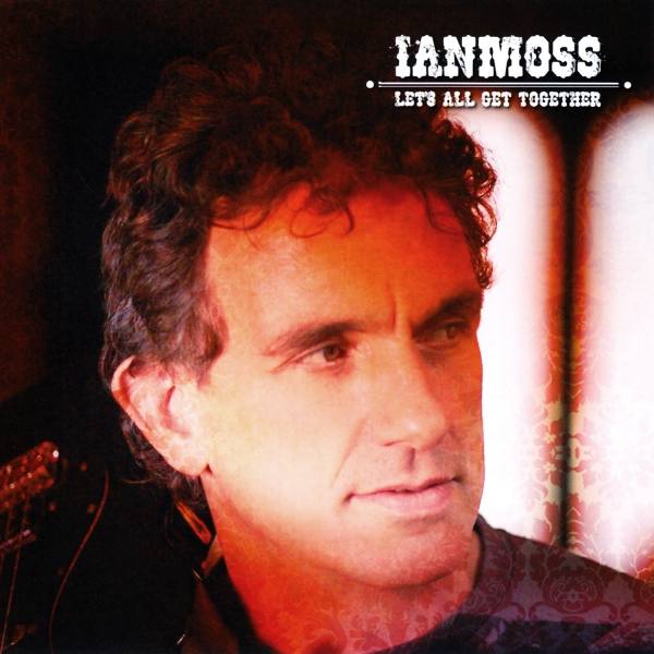 Ian Moss Let's All Get Together Cover Art