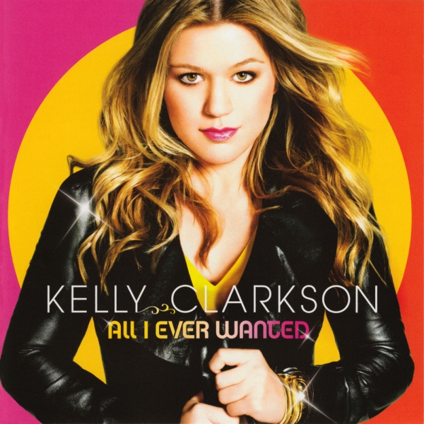 Kelly Clarkson All I Ever Wanted cover art