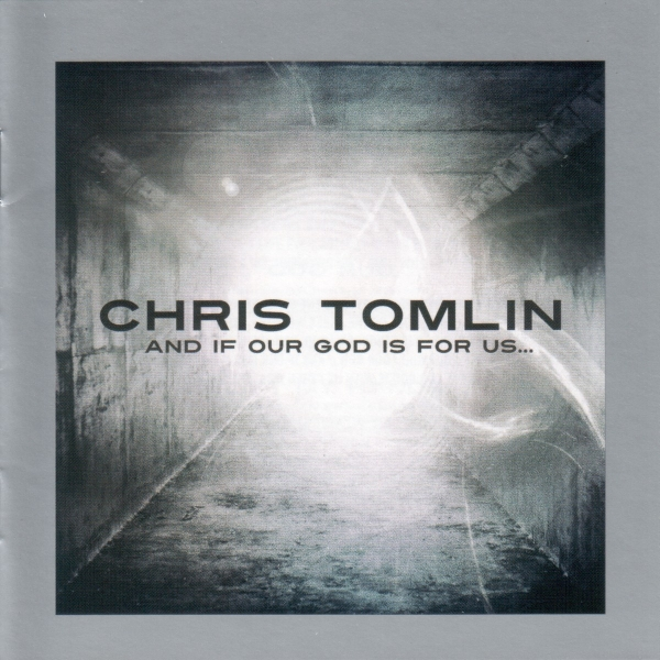 Chris Tomlin And If Our God Is for Us… cover art