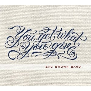 Zac Brown Band You Get What You Give cover art