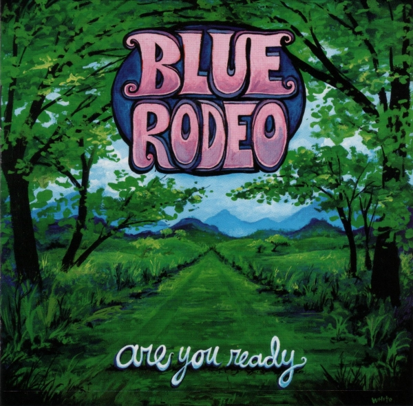 Blue Rodeo Are You Ready cover art
