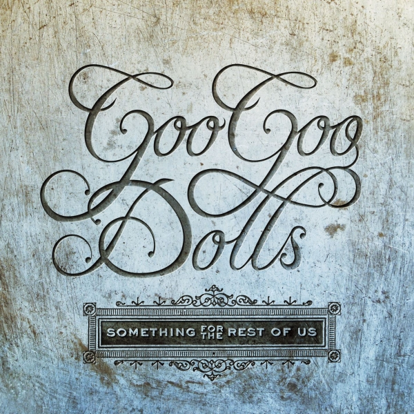 Goo Goo Dolls Something for the Rest of Us cover art