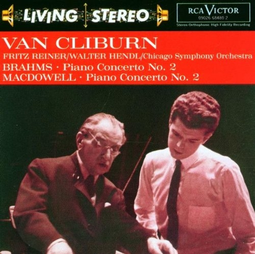 Brahms, MacDowell; Van Cliburn, Chicago Symphony Orchestra, Fritz Reiner, Walter Hendl Brahms: Piano Concerto no. 2 / MacDowell: Piano Concerto no. 2 Cover Art