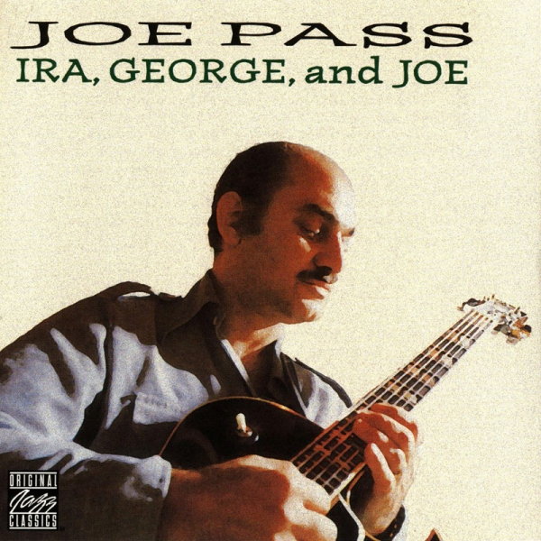 Joe Pass Ira, George and Joe cover art