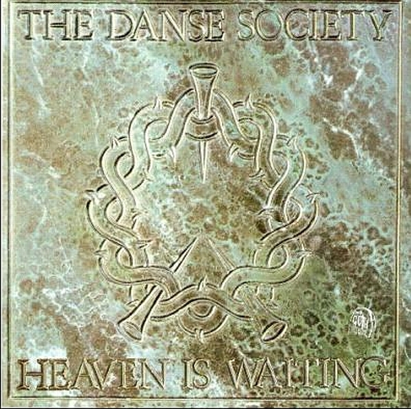 The Danse Society Heaven Is Waiting cover art