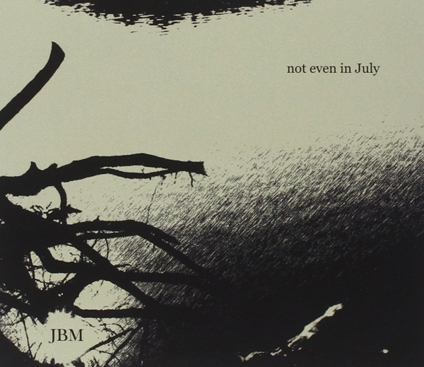 JBM Not Even In July cover art