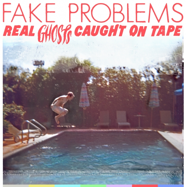 Fake Problems Real Ghosts Caught on Tape cover art