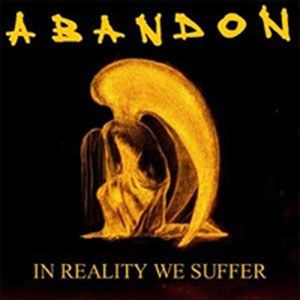 Abandon In Reality We Suffer cover art