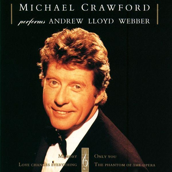Michael Crawford Michael Crawford Performs Andrew Lloyd Webber cover art