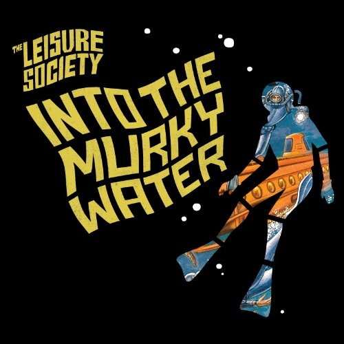 The Leisure Society Into the Murky Water Cover Art