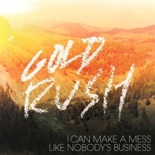 I Can Make a Mess Gold Rush cover art