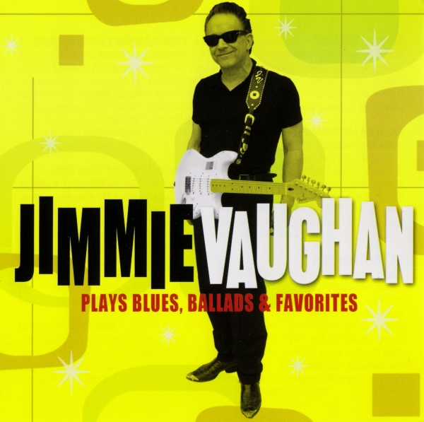 Jimmie Vaughan Plays Blues, Ballads & Favorites cover art