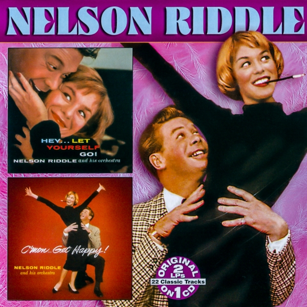 Nelson Riddle Hey... Let Yourself Go / C'mon... Get Happy cover art