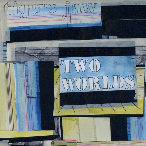Tigers Jaw Two Worlds cover art