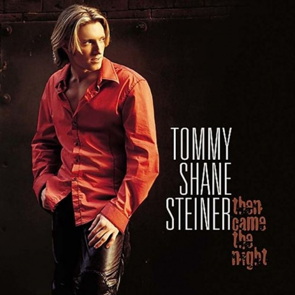 Tommy Shane Steiner Then Came The Night cover art