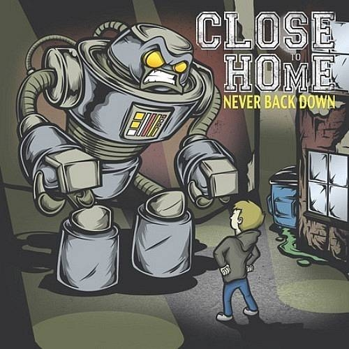 Close to Home Never Back Down cover art
