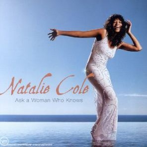 Natalie Cole Ask a Woman Who Knows cover art