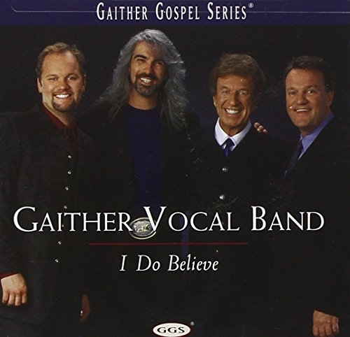 Gaither Vocal Band I Do Believe cover art